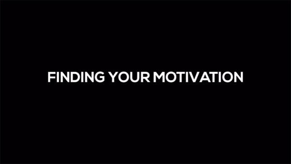 Finding Your Motivation